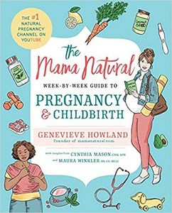 The Mama Natural Week-by-Week Guide to Pregnancy